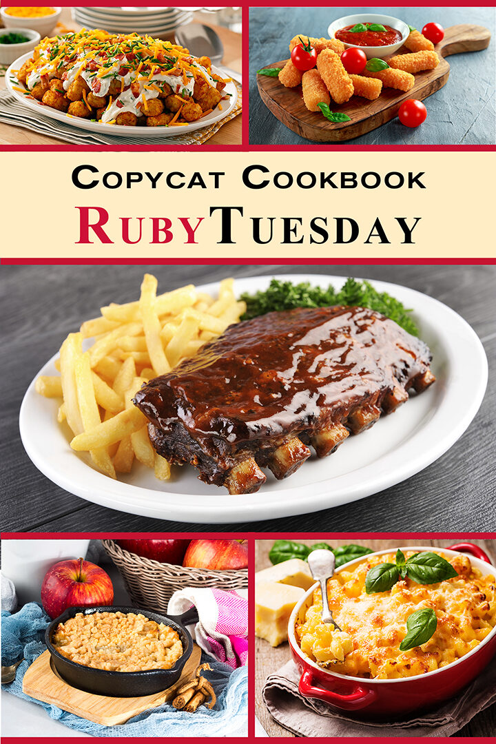 Copycat Cookbook – Ruby Tuesday: Feel Like You Are Dining Out in Your Own Kitchen