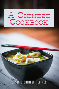 A Chinese Cookbook: Classic Chinese Recipes