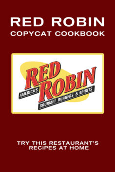 Red Robin Copycat Cookbook: Try This Restaurant's Recipes at Home