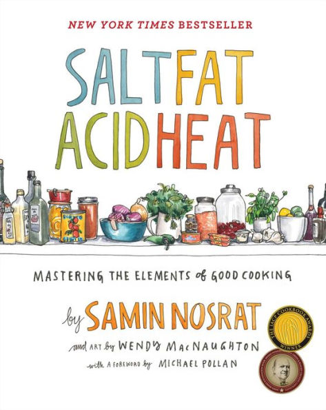 Salt, Fat, Acid, Heat: Mastering the Elements of Good Cookin