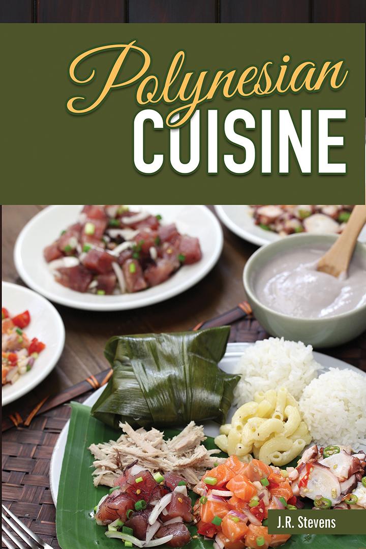 Polynesian Cuisine: A Cookbook of South Sea Island Food Recipes