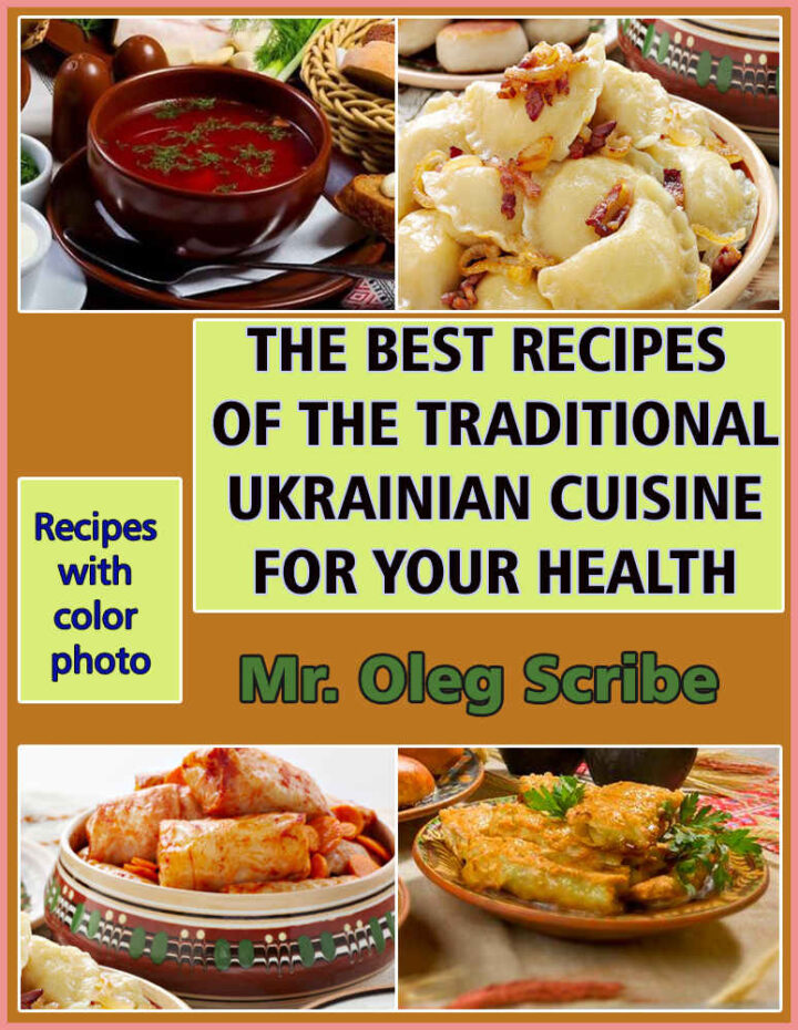 THE BEST RECIPES OF THE TRADITIONAL UKRAINIAN CUISINE FOR YOUR HEALTH