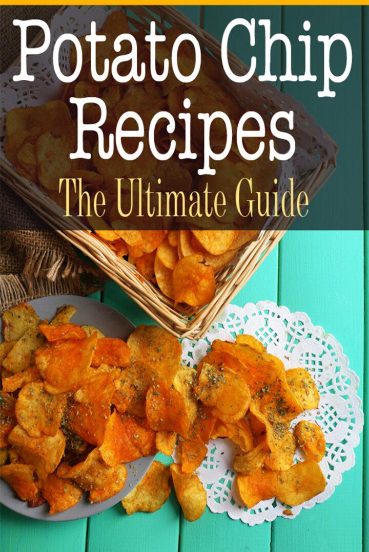 Potato Chip Recipes