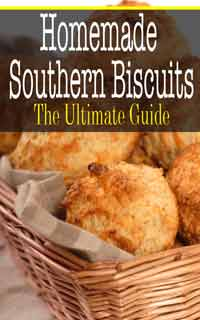 Homemade Southern Biscuits: The Ultimate Guide
