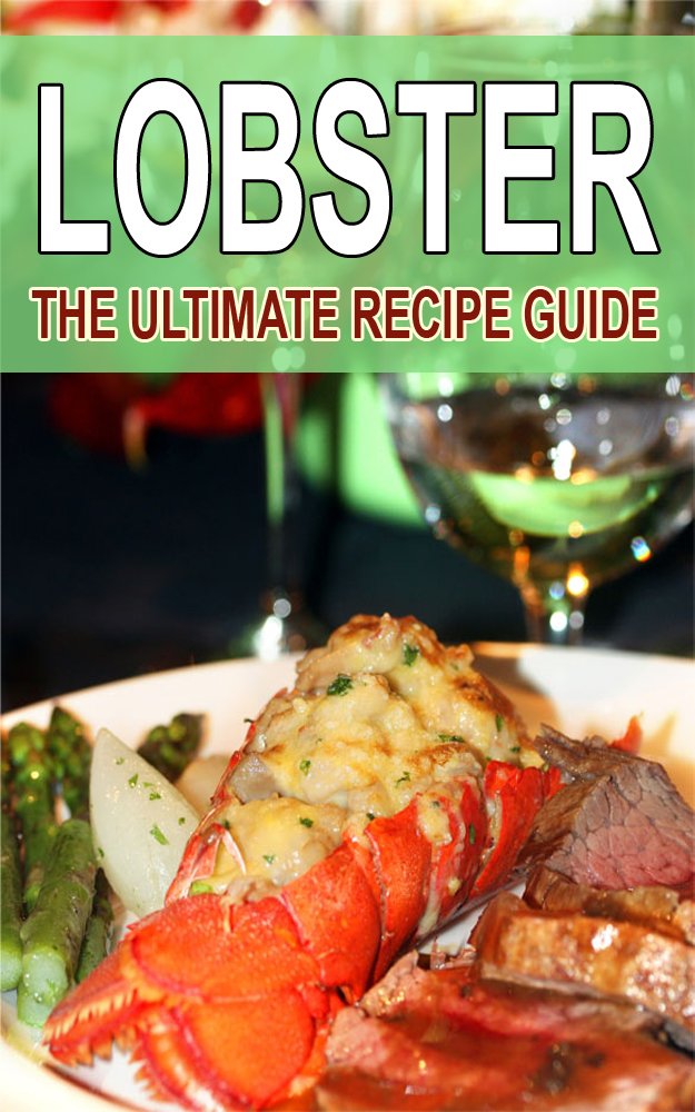 Lobster – The Ultimate Recipe Guide