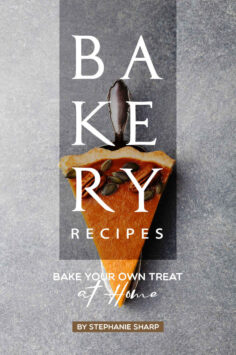 Bakery Recipes: Bake your own Treat at Home