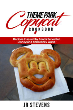 Theme Park Copycat Cookbook: Recipes Inspired by Foods Served at Disneyland and Disney World