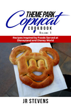 Theme Park Copycat Cookbook: Recipes Inspired by Foods Served at Disneyland & Disney World (Vol. 1)