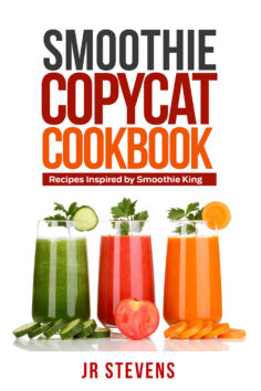 Smoothie Copycat Cookbook: Recipes Inspired by Smoothie King