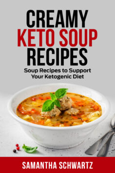 Creamy Keto Soup Recipes: Soup Recipes to Support Your Ketogenic Diet