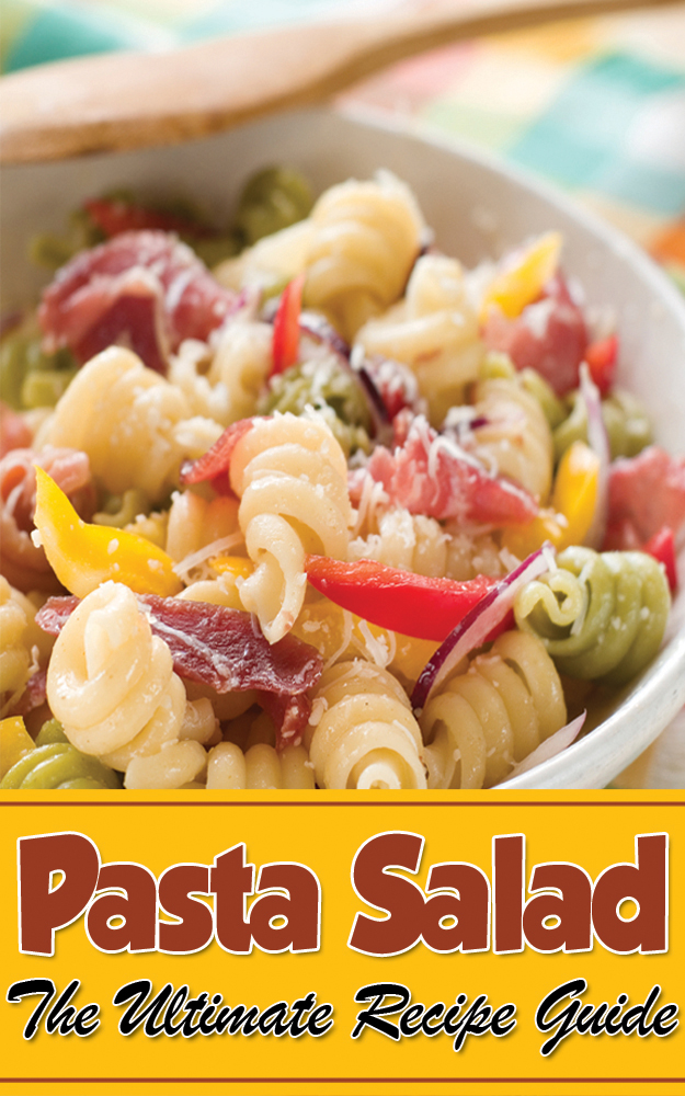 Pasta Salad – The Ultimate Guide