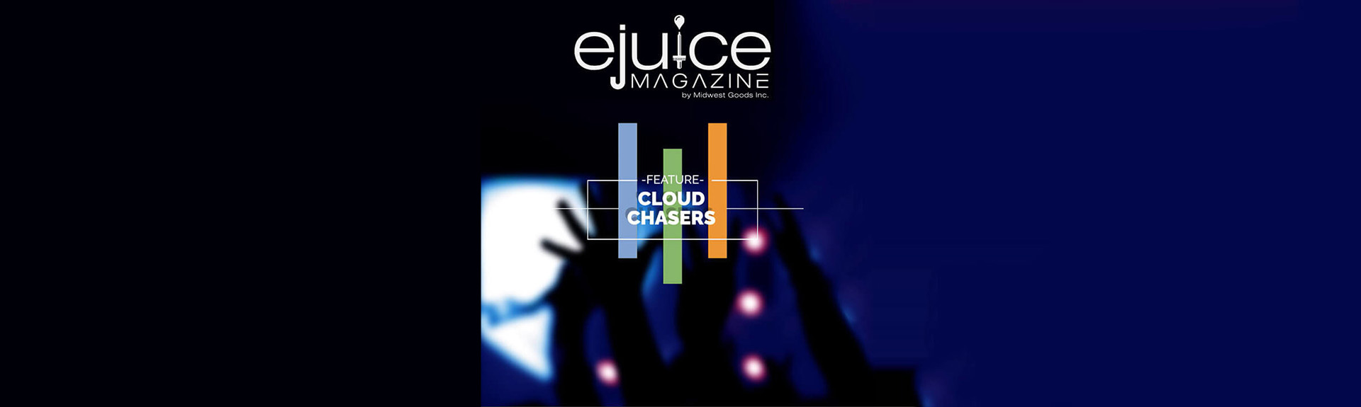 cloud-chasers-featured-top-banner-ejuice-magazine-vape-e1522686073484