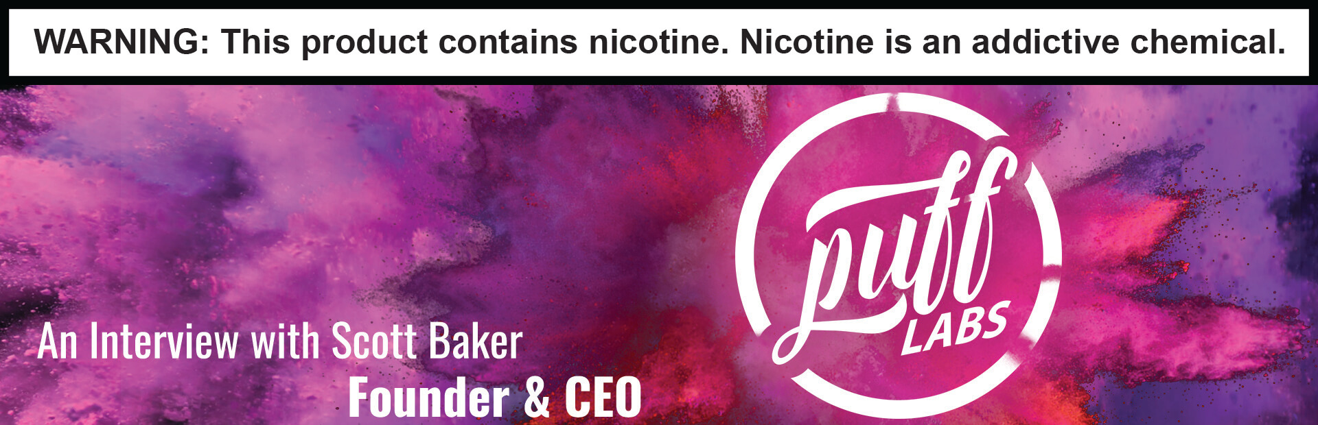 puff labs eliquid featured cover article ejuice magazine interviewWARNING