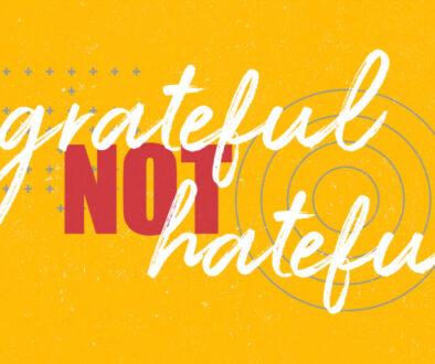 GratefulNotHatefulMain