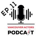 Vancouver Actors Podcast Michael Coleman Ep. 11