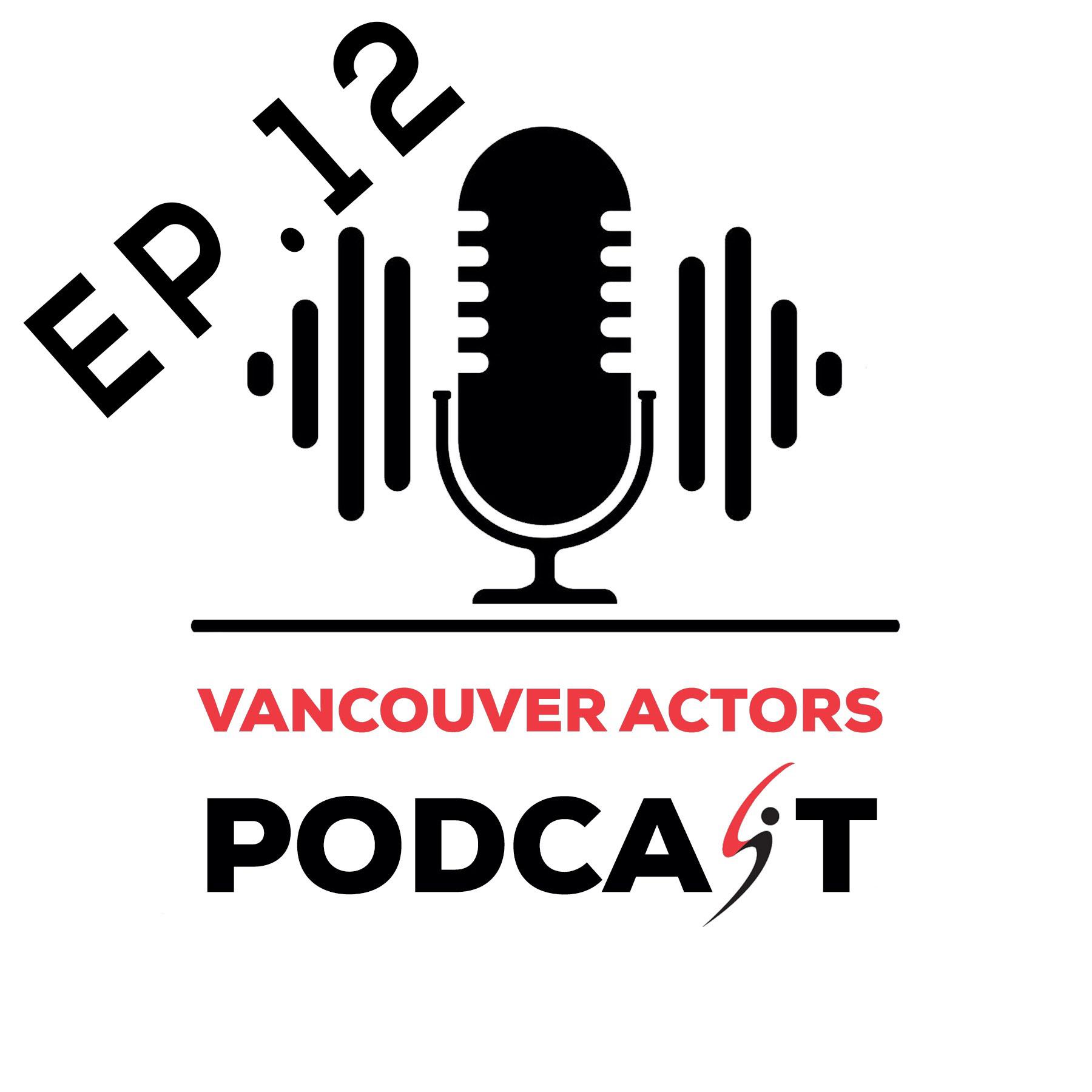 Vancouver Actors Podcast Michael Coleman Ep. 12