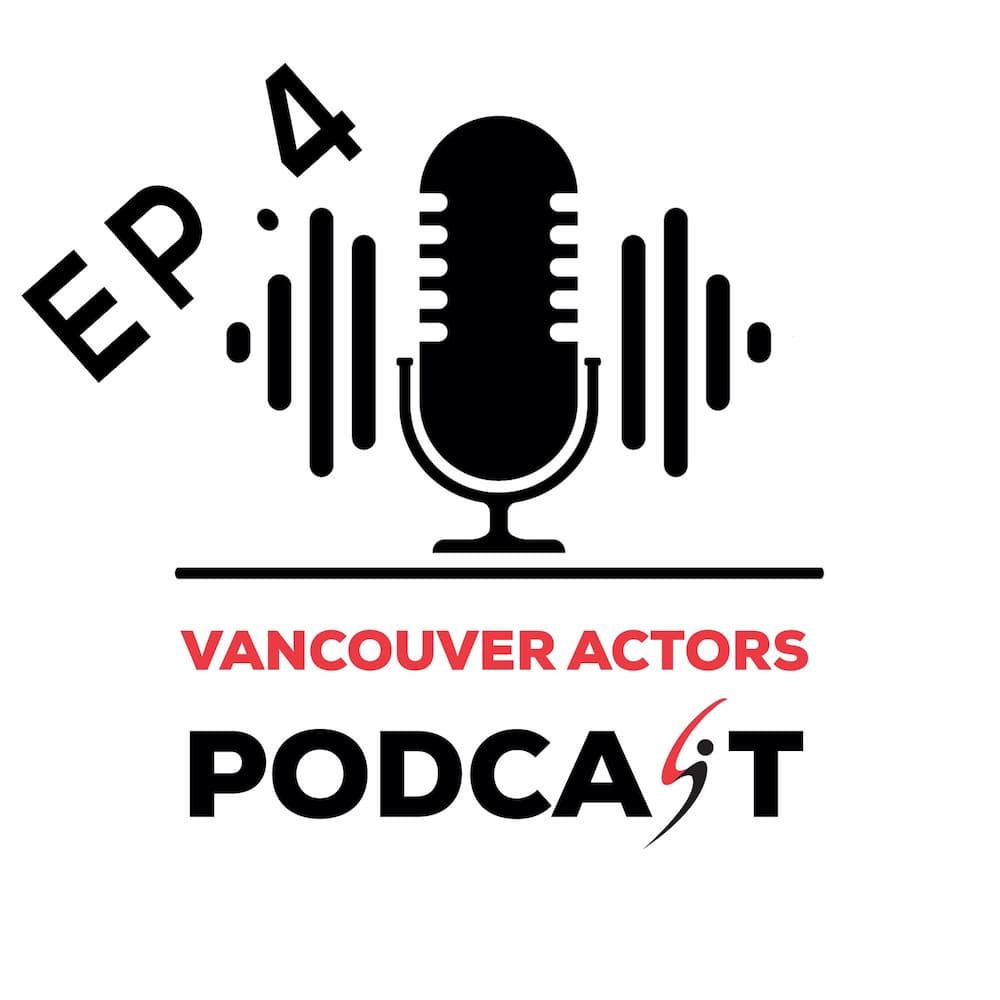 Vancouver Actors Podcast Ep. 4