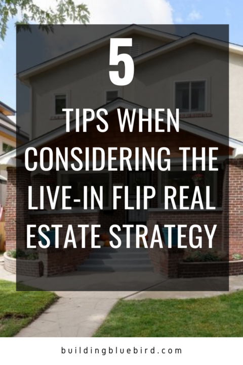 Living in your flip house | 5 tips for successfully flipping your personal home #rei #realestate #houseflipping