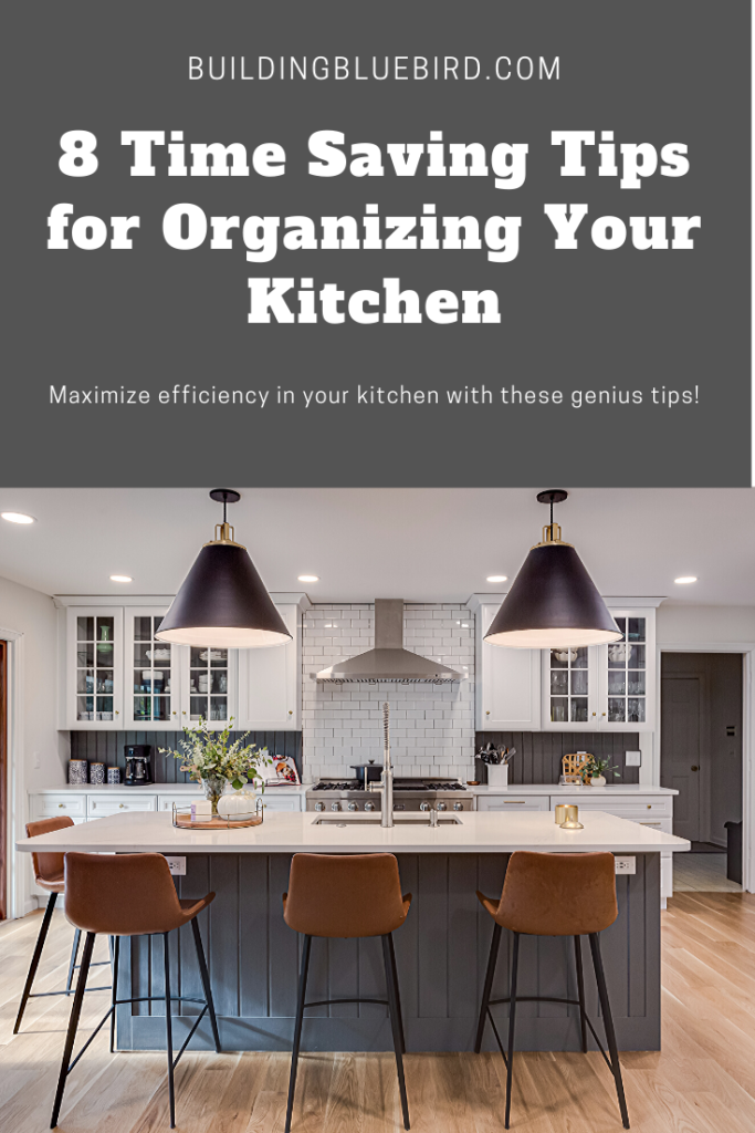 Organize your kitchen to maximize efficiency and get back your valuable time | Building Bluebird #organization #kitchenorganization #kitchendesign #organizationtips