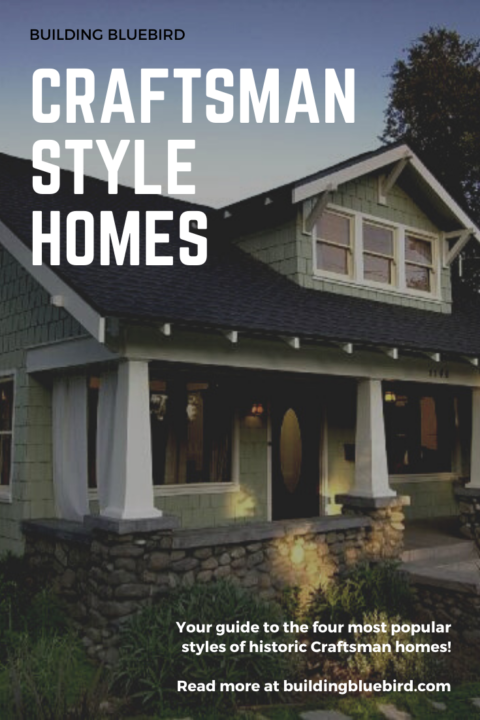 Your guide to the four most popular Craftsman style historic homes including the Bungalow, Prairie style, Four Square & Mission Revival #historichomes #craftsmanhomes #historicrestoration