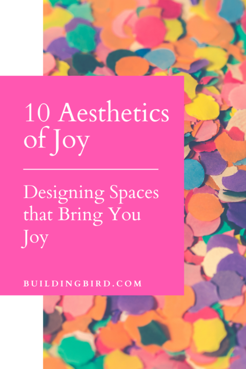 How to use the 10 aesthetics of joy to design a more joyful home | Joyful by Ingrid Fetell Lee recap #joyful #happiness #joy #design