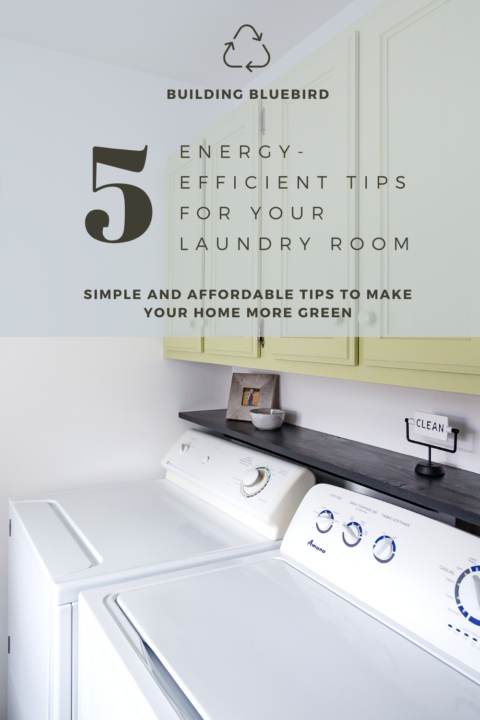 5 energy-efficient tips for your laundry room | Building Bluebird #sustainability #green