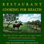 Moosewood Restaurant Cooking for Health
