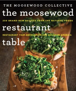 The Moosewood Restaurant Table – OUR NEWEST COOKBOOK
