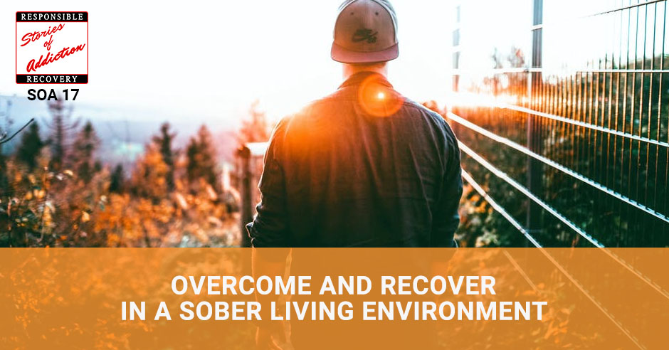 SOA 017 | Sober Living Environment