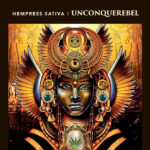 Hempress Sativa: Unconquerebel