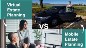 The Difference Between A Virtual Estate Planner And Mobile Estate Planner