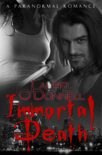 Immortal Death written by Laurel O'Donnell