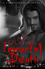 Vampire Romance Novel - Immortal Death - Laurel O'Donnell