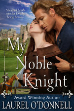 My Noble Knight by Laurel O'Donnell