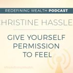 Christine Hassler: Give Yourself Permission to Feel