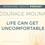 Courage Molina: Life Can Get Uncomfortable