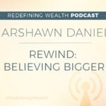 REWIND: Marshawn Evans Daniels on Believing Bigger