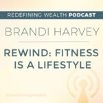 REWIND: Brandi Harvey – Fitness Is a Lifestyle
