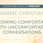 Kwame Christian: Becoming Comfortable with Uncomfortable Conversations