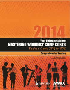 Mastering Workers Comp Costs - 2014 Comprehensive Edition