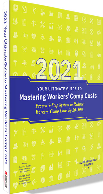 Your Ultimate Guide to Mastering Workers' Comp Costs 2021 Edition