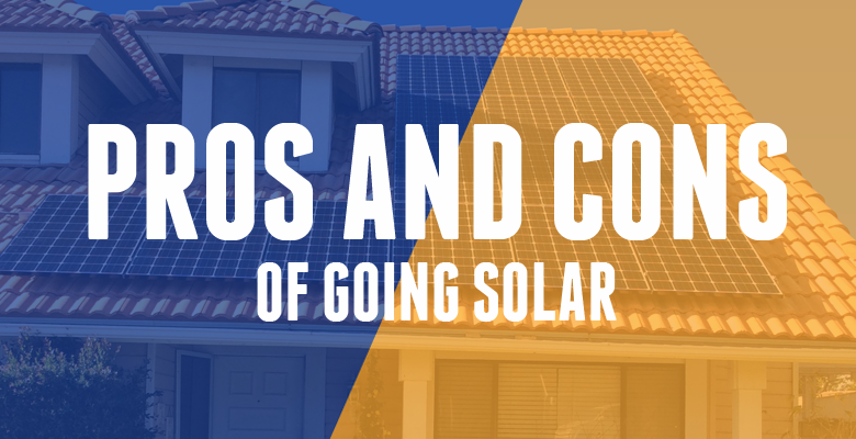 Pros and Cons of Going Solar