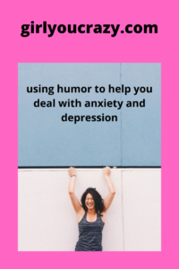Use humor to cope with depression and anxiety