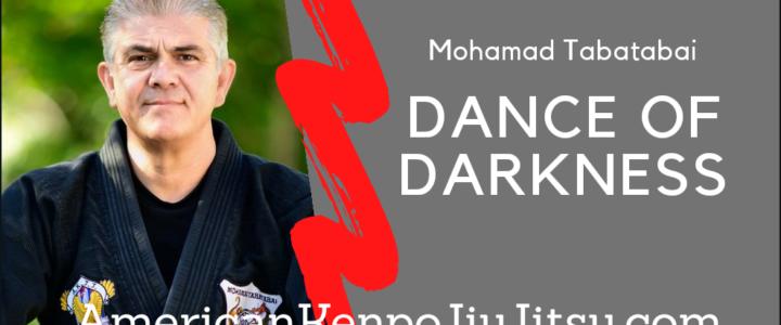 Dance of Darkness – Master Mohamad Tabatabai – American Kenpo Jiu Jitsu