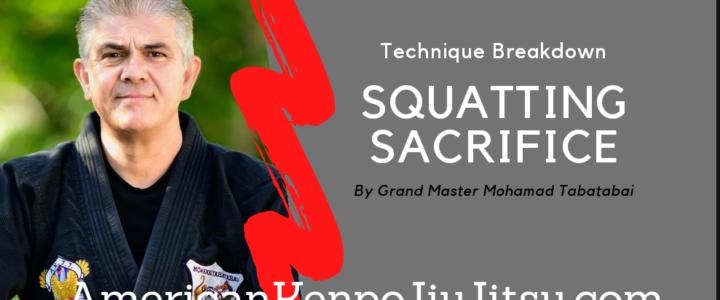 SQUATTING SACRIFICE -Mohamad Tabatabai – American Kenpo Jiu Jiutsu