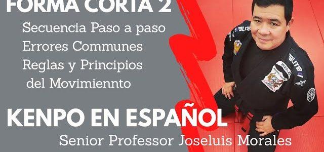 KENPO EN ESPAÑOL – Forma Corta 2 – Joseluis Morales S.P