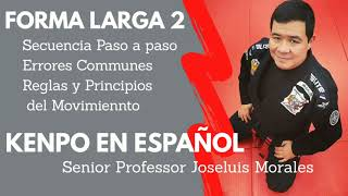 KENPO EN ESPAÑOL – Forma Larga 2 – Primera Parte – Joseluis Morales S.P
