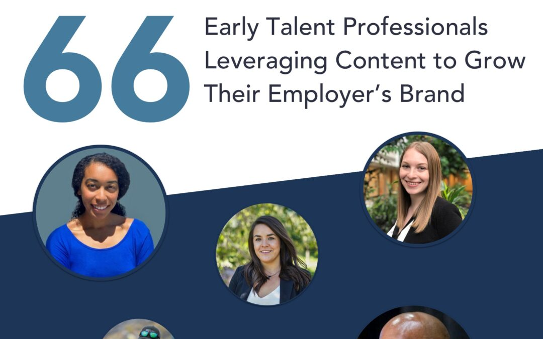 66 Early Talent Professionals Leveraging Content to Grow Their Employer's Brand