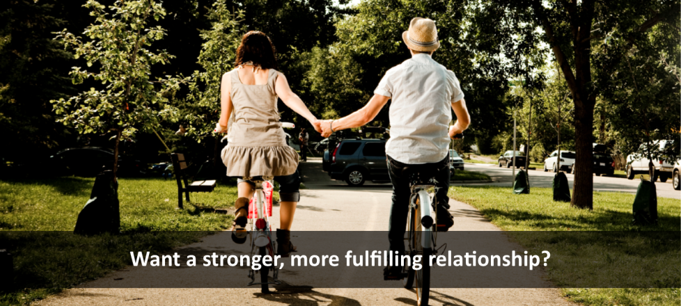 Build a Stronger, More Fulfilling Relationship