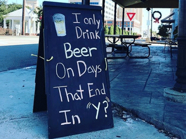 I only drink beer on days that end in Y